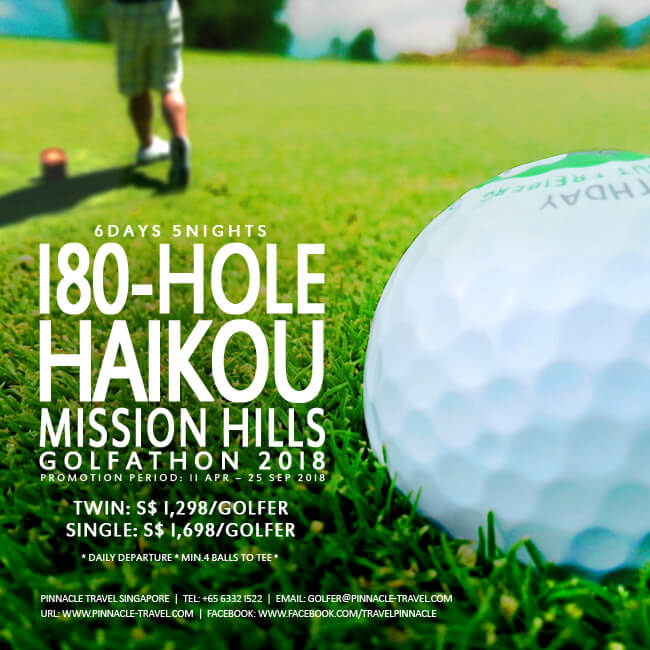 6D 5N 180 Hole Haikou Mission Hills Golfathon package from Singapore 2018