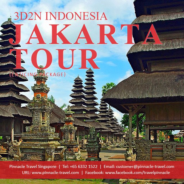 3 Days 2 Nights Jakarta Indonesia Holiday Package Tour From Singapore Enticing Package