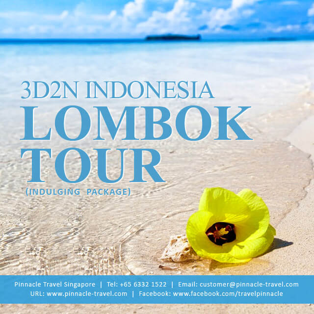 3 Days 2 Nights Lombok Indonesia Holiday Tour Package from Singapore Indulging Package
