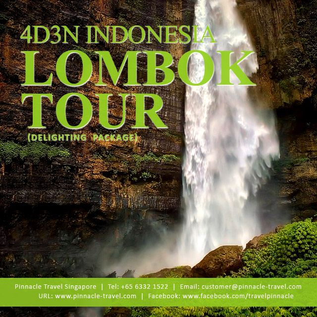4 Days 3 Nights Lombok Indonesia Holiday Tour Package from Singapore Delighting Pacakge