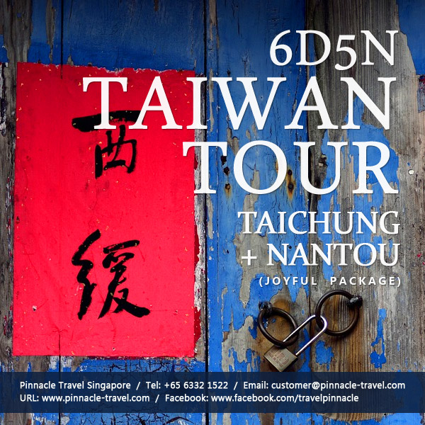 5 days 4 nights taichung nantou tour taiwan holiday package from singapore