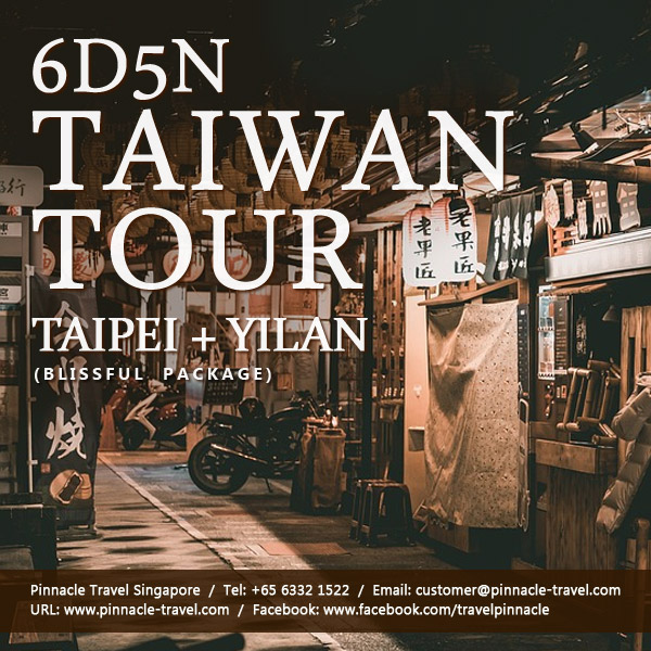 6 Days 5 Nights Taipei Yilan Taiwan Holiday Tour Packages from Singapore